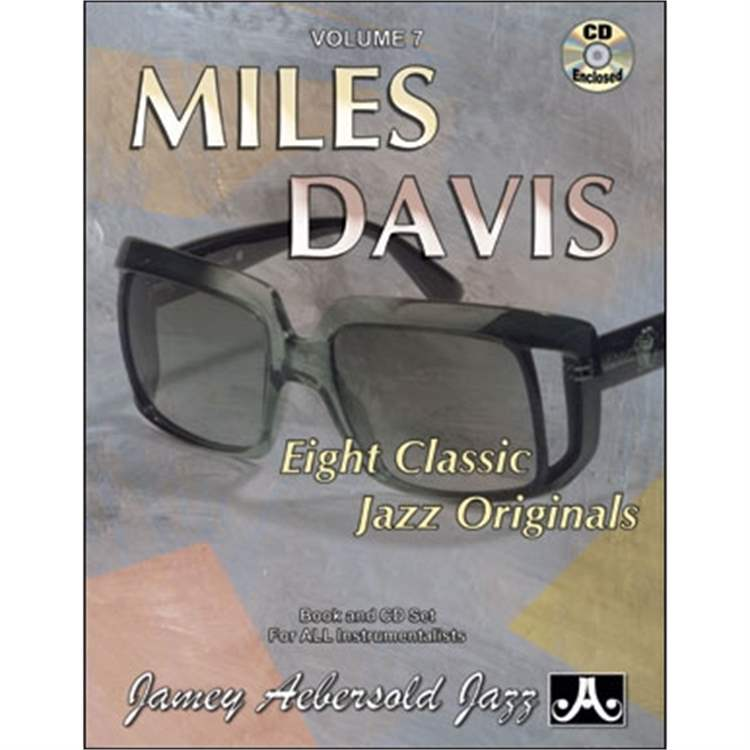 "jamey-aebersold VOL. 7 - MILES DAVIS EIGHT CLASSIC JAZZ ORIGINALS""  BY JAMEY AEBERSOLD JAZZ"